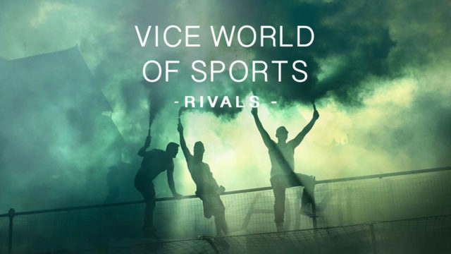 Vice World of Sport - Rivals
